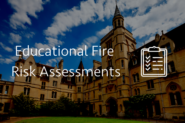 Educational Fire Risk Assessments
