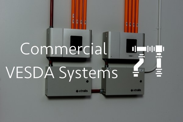 Commercial Vesda Systems