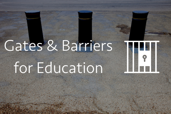Gates & Barriers for education