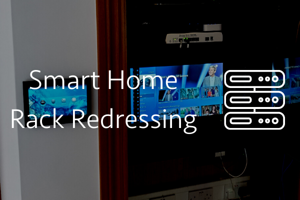 Smart Home rack redressing